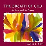 img - for The Breath of God: An Approach to Prayer book / textbook / text book