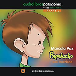 Papelucho Casi Huérfano [Papelucho the Almost Orphaned]