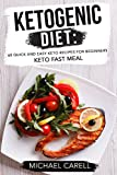 Ketogenic Diet: 60 Quick and Easy Keto Recipes for Beginners – Keto Fast Meal