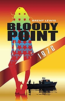 Bloody Point 1976 by [Lewis, Brent]