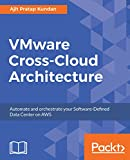 Read VMware Cross-Cloud Architecture: Automate and orchestrate your Software-Defined Data Center on AWS Reader