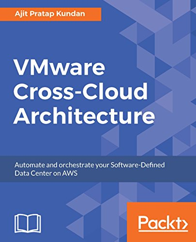VMware Cross-Cloud Architecture: Automate and orchestrate your Software-Defined Data Center on AWS PDF