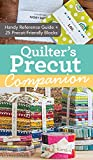 quilters reference - Quilter's Precut Companion: Handy Reference Guide + 25 Precut-Friendly Blocks