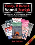 Funny, It Doesn't Sound Jewish: How Yiddish Songs and Synagogue Melodies Influenced Tin Pan Alley, Broadway, and Hollywood (SUNY Series in Modern Jewish Literature and Culture)