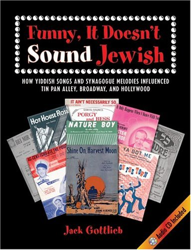 - Funny, It Doesn't Sound Jewish: How Yiddish Songs and Synagogue Melodies Influenced Tin Pan Alley, Broadway, and Hollywood (SUNY series in Modern Jewish Literature and Culture)