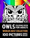Owl Coloring Books For Adults World's Best Edition: 100 Amazing Owl Colouring Book Pictures For Relaxation and Stress Relief (Owl Coloring Books For Adults - Owl Colouring Book For Adults)