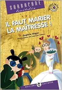 Il faut marier la maîtresse: 9782913990319: Amazon.com: Books
