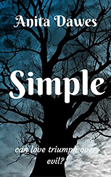 Simple...: can love triumph over evil? by [Dawes, Anita]