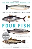 img - for Four Fish: The Future of the Last Wild Food book / textbook / text book