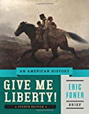 Give Me Liberty! An American History 9780393920321
