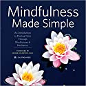 Mindfulness Made Simple: An Introduction to Finding Calm through Mindfulness & Meditation Audiobook by  Calistoga Press Narrated by Susanna Burney