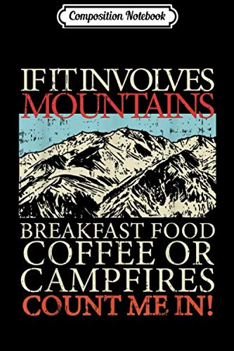 Composition Notebook: Mountains Breakfast Food Coffee or Campfire Camping Gear Journal/Notebook Blank Lined Ruled 6x9 100 Pages