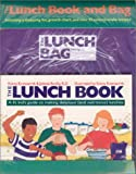img - for The Lunch Book: A Fit Kid's Guide to Making Delicious and Nutritious Lunches (And Nutritious Lunches/With Lunch Bag and Wall Chart) book / textbook / text book