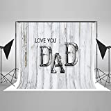 7X5ft (220cmX150cm) Photography Backdrops Father's Day Background I Love Dad White Wood Backdrop Photocall