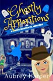 Ghostly Apparitions (A Ghost Hunter P.I. Mystery) (Volume 1)