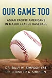 img - for Our Game Too: Asian Pacific Americans in Major League Baseball book / textbook / text book