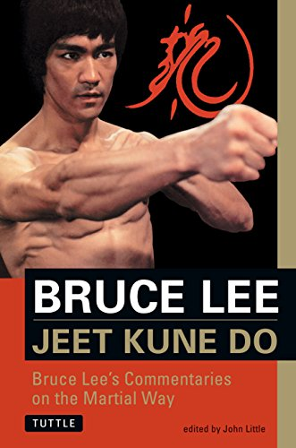 Bruce Lee Jeet Kune Do: Bruce Lee's Commentaries on the Martial Way (Bruce Lee Library) (Bruce Lee Best Of)
