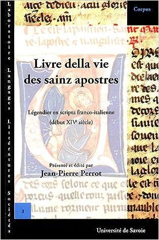 Livre Della Vie Des Sainz Apostres Legendier En Scripta