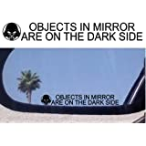 Crawford Graphix (2) Objects in Mirror Are on the Dark Side - Decals Stickers - For Fans of Star Wars (Darth Vader)