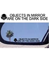 (3) Objects in Mirror Are on the Dark Side - Decals Stickers - For Fans of Star Wars (Darth Vader)
