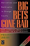 img - for Big Bets Gone Bad: Derivatives and Bankruptcy in Orange County. The Largest Municipal Failure in U.S. History book / textbook / text book