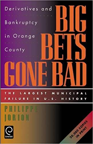 Big bets gone bad derivatives and bankruptcy in orange county the big bets gone bad derivatives and bankruptcy in orange county the largest municipal failure in us history philippe jorion robert roper 9780123903600 fandeluxe Gallery
