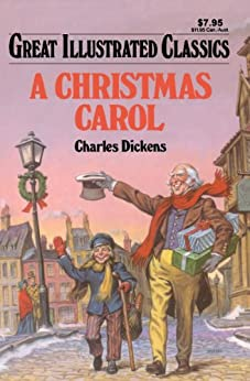 A Christmas Carol Great Illustrated Classics by [Dickens, Charles]