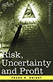 Risk, Uncertainty and Profit, Frank Knight, 1602060053