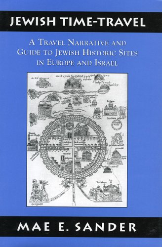 Jewish Time-Travel: A Travel Narrative and Guide to Jewish Historic Sites in  Europe and Israel: Sander, Mae E.: 9780765760999: Amazon.com: Books