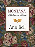 Montana - Autumn Love, Ann Bell, 0786270810
