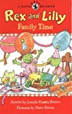 Rex and Lilly Family Time, Laurie Krasny Brown, 0316111090