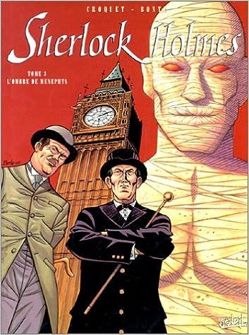 Ebook à télécharger gratuitement en ligne Sherlock Holmes. Tome 3 : L'ombre de Menephta 2845650256 in French by Bonte,Croquet
