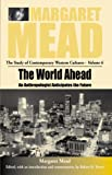 The World Ahead, Margaret Mead, 1571818189