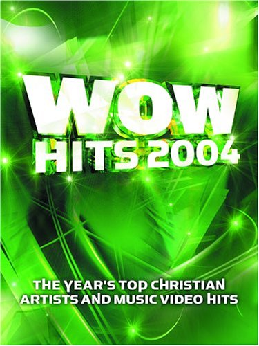 WOW Hits 2004: 18 of the Year's ...