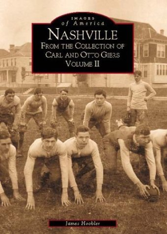 Nashville  From The Collection of Carl and Otto Giers,  Volume II    (TN)  (Images of America) ebook