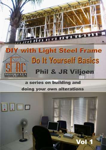 Light Steel Frame Buildings - Do It Yourself Basics Vol 1 (DIY with Light Steel Frame)