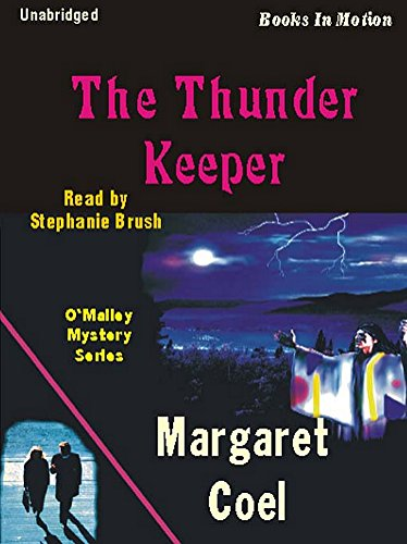 THE THUNDER KEEPER (Unabridged CD), by Margaret Coel, (Father O'Malley Mystery Series, Book 7), Read by Stephanie Brush