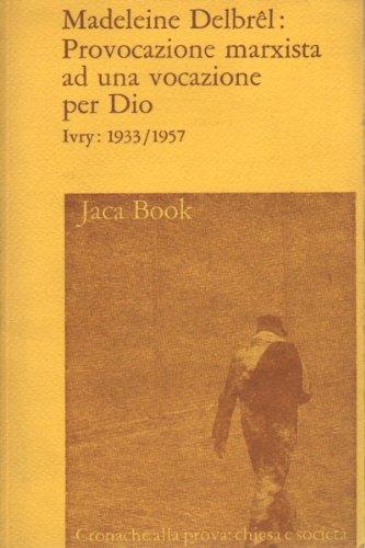 Book cover from Provocazione marxista ad una vocazione per Dio by Madeleine Delbrel