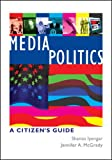 img - for Media Politics: A Citizen's Guide book / textbook / text book