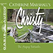 The Angry Intruder: Christy Series, Book 3 | Catherine Marshall, C. Archer (adaptation)