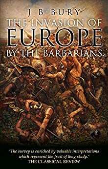 The Invasion of Europe by the Barbarians (English Edition) por [Bury, J. B.]
