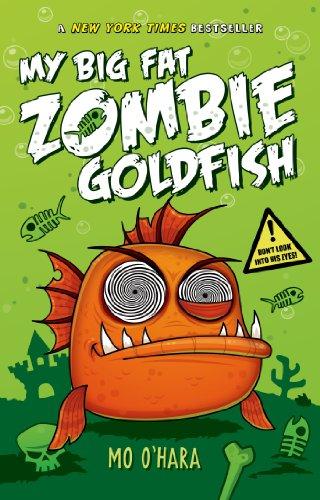 My Big Fat Zombie Goldfish (My Big Fat Zombie Goldfish Series Book 1) ()