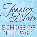 Echoes of the Past Audiobook by Jessica Blair Narrated by Trudy Harris