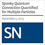 Spooky Quantum Connection Quantified for Multiple Particles | Andrew Grant