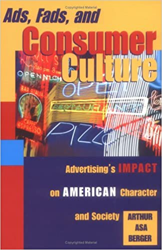 ads fads and consumer culture advertisings impact on american character and society