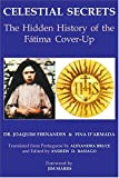 Celestial Secrets: The Hidden History of the Fatima Cover-Up