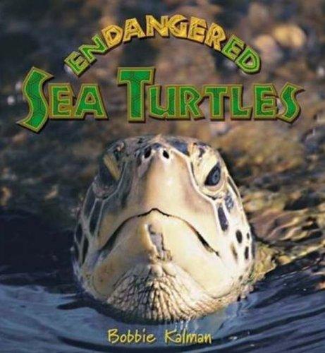 (Endangered Sea Turtles (Earth's Endangered Animals))