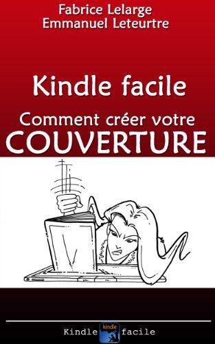 Preparation De Votre Livre Pour Kindle Creez La Couverture