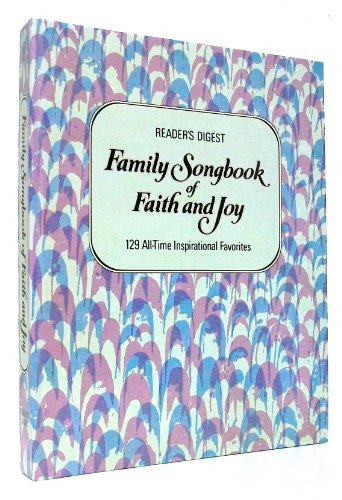 Great Family Songbook - Family Songbook of Faith and Joy : 129 All-time Inspirational Favorites
