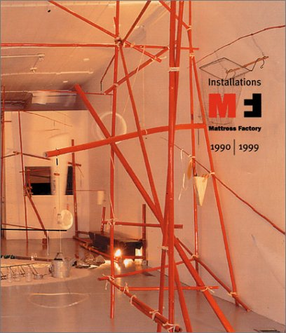 Installations Mattress Factory 1990-1999 pdf epub